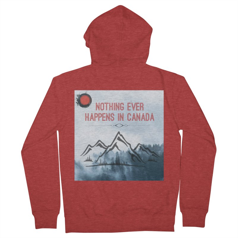 Nothing Ever Happens in Canada - Mountains Women's French Terry Zip-Up Hoody by The Nothing Canada Souvenir Shop