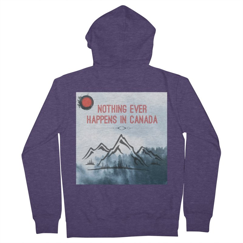 Nothing Ever Happens in Canada - Mountains Men's French Terry Zip-Up Hoody by The Nothing Canada Souvenir Shop