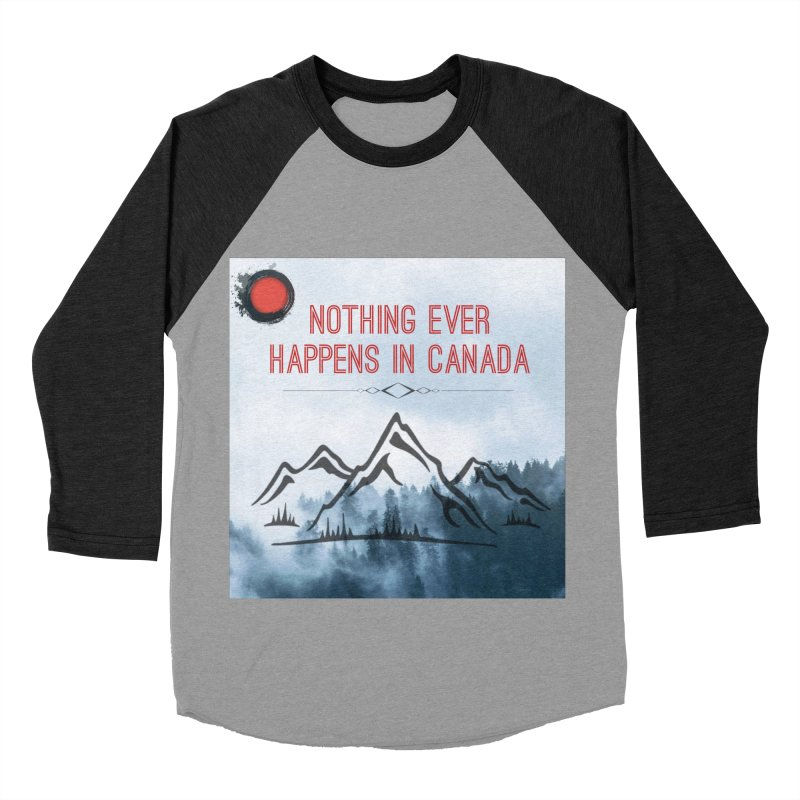 Nothing Ever Happens in Canada - Mountains Women's Baseball Triblend Longsleeve T-Shirt by The Nothing Canada Souvenir Shop