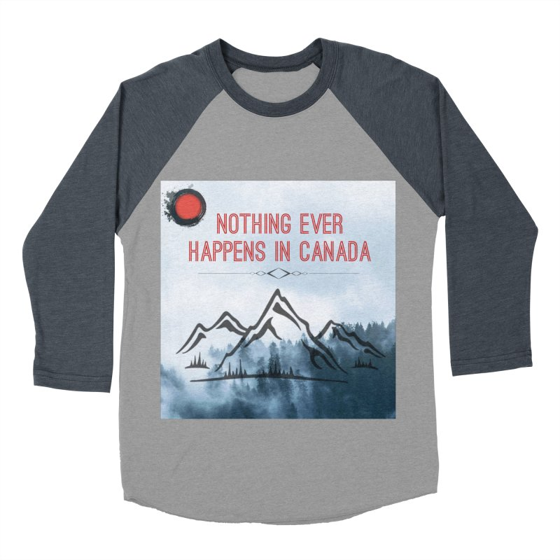 Nothing Ever Happens in Canada - Mountains Men's Baseball Triblend Longsleeve T-Shirt by The Nothing Canada Souvenir Shop