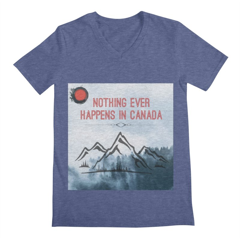 Nothing Ever Happens in Canada - Mountains Men's Regular V-Neck by The Nothing Canada Souvenir Shop