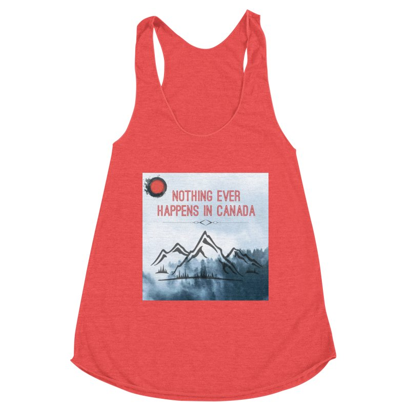 Nothing Ever Happens in Canada - Mountains Women's Racerback Triblend Tank by The Nothing Canada Souvenir Shop