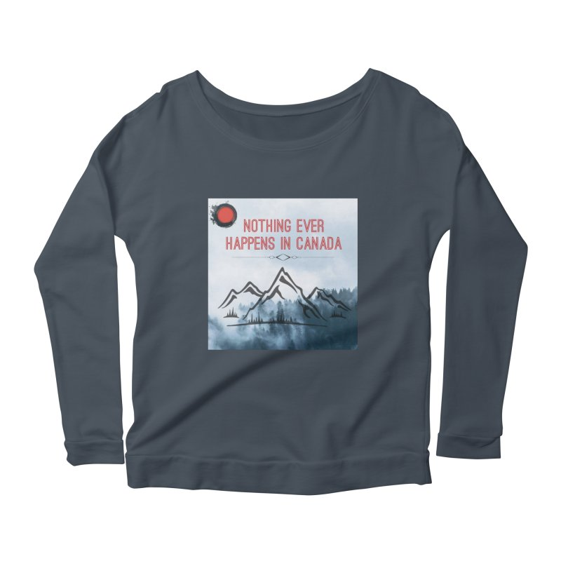 Nothing Ever Happens in Canada - Mountains Women's Scoop Neck Longsleeve T-Shirt by The Nothing Canada Souvenir Shop