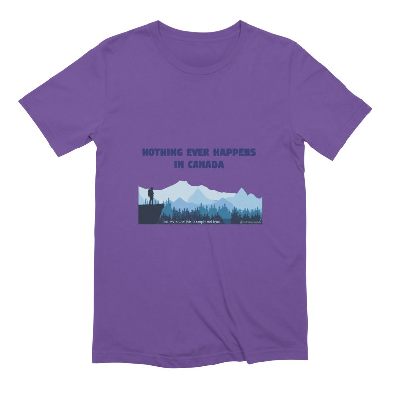 Nothing Ever Happens in Canada - Mountains Men's T-Shirt by The Nothing Canada Souvenir Shop