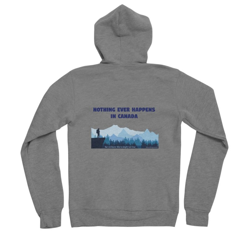 Nothing Ever Happens in Canada - Mountains Men's Zip-Up Hoody by The Nothing Canada Souvenir Shop