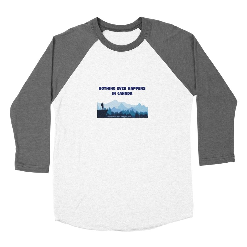 Nothing Ever Happens in Canada - Mountains Women's Longsleeve T-Shirt by The Nothing Canada Souvenir Shop
