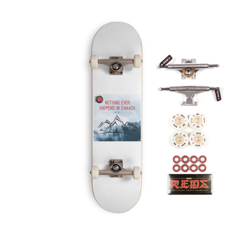 Nothing Ever Happens in Canada - Mountains Accessories Complete - Pro Skateboard by The Nothing Canada Souvenir Shop