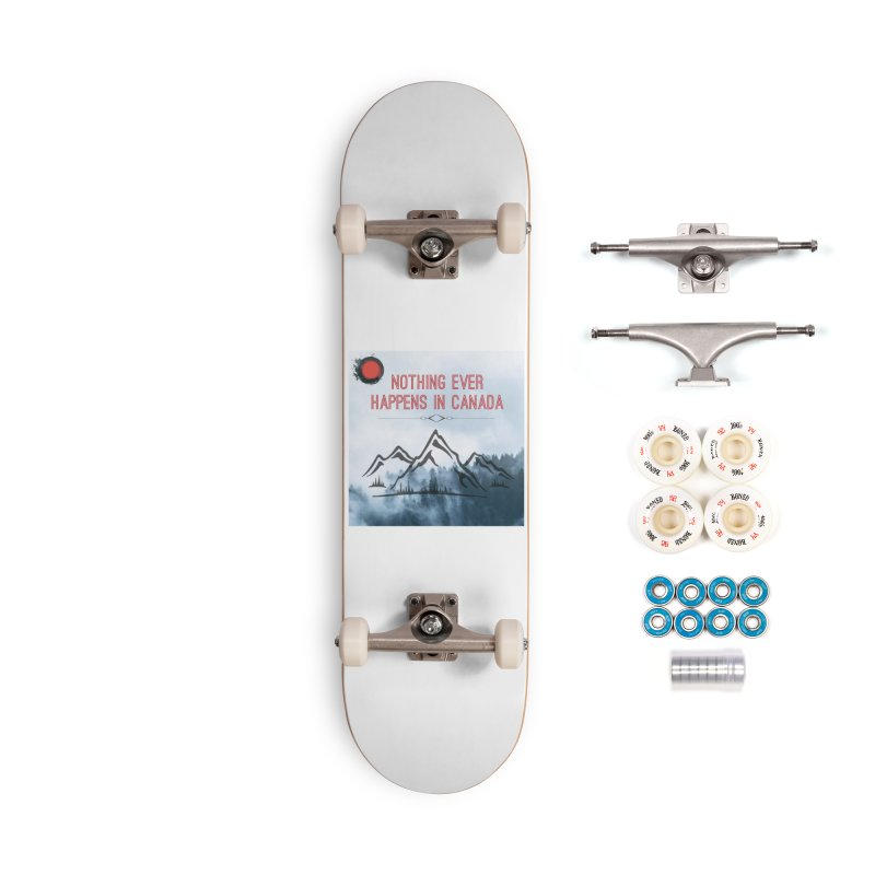 Nothing Ever Happens in Canada - Mountains Accessories Complete - Premium Skateboard by The Nothing Canada Souvenir Shop