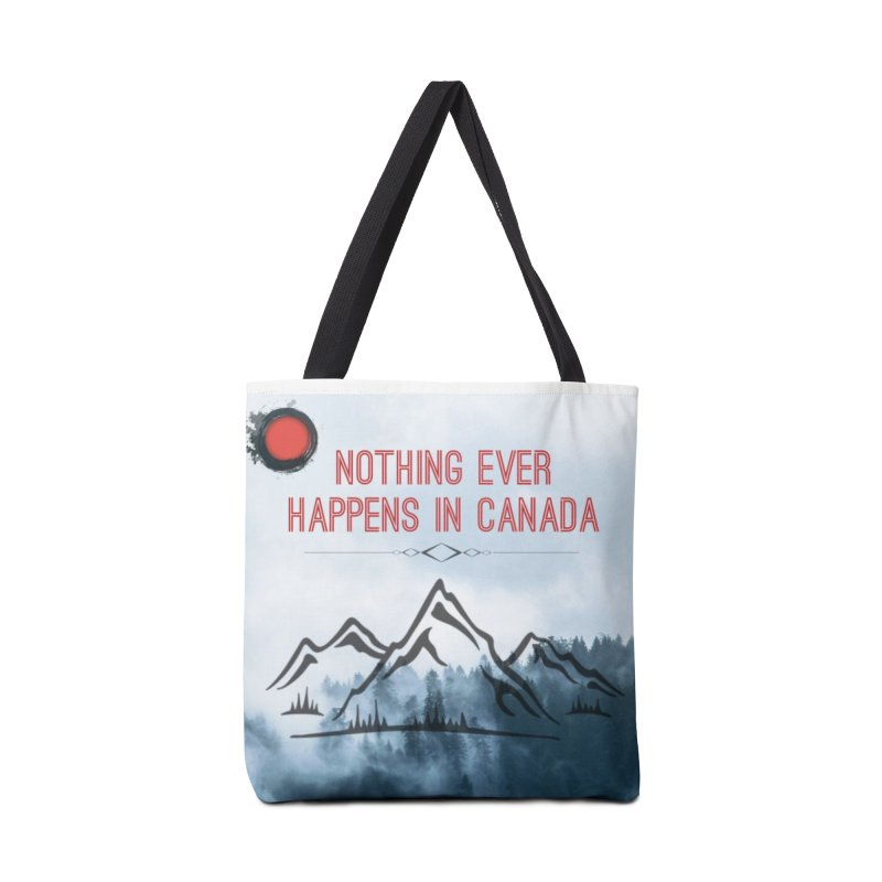 Nothing Ever Happens in Canada - Mountains Accessories Tote Bag Bag by The Nothing Canada Souvenir Shop
