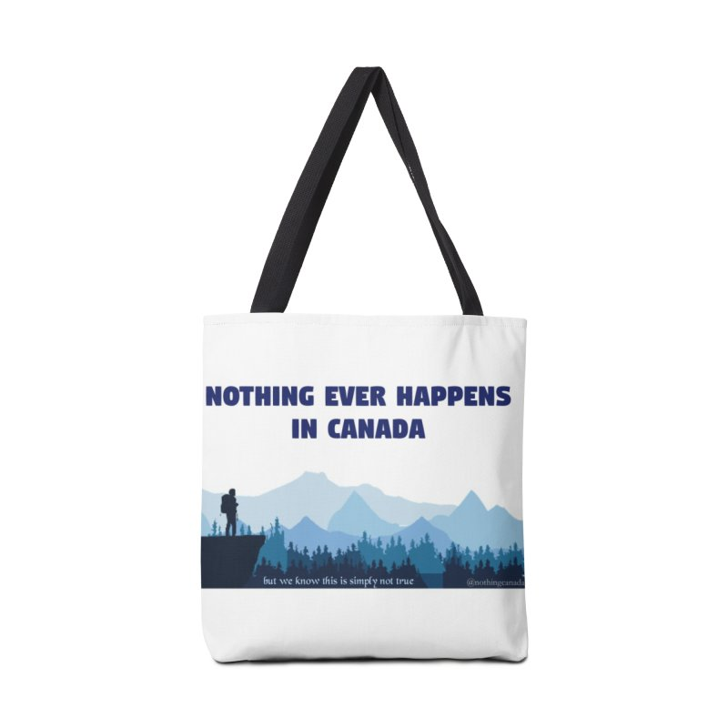 Nothing Ever Happens in Canada - Mountains Accessories Bag by The Nothing Canada Souvenir Shop