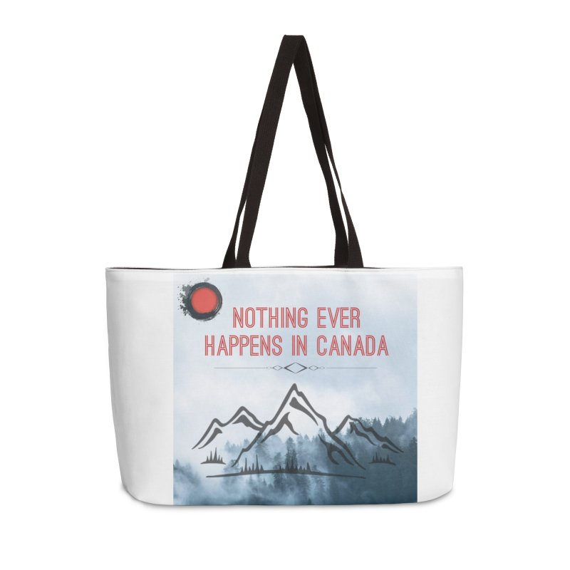 Nothing Ever Happens in Canada - Mountains Accessories Weekender Bag Bag by The Nothing Canada Souvenir Shop