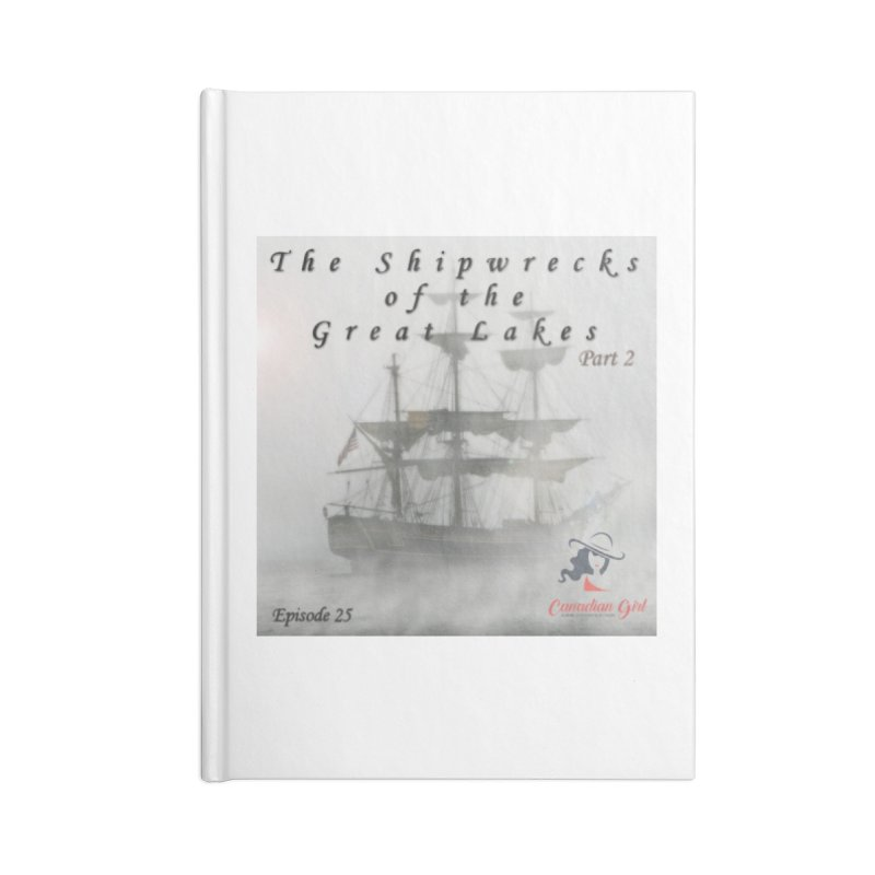 Shipwrecks of the Great Lakes - Part 2 Accessories Blank Journal Notebook by The Nothing Canada Souvenir Shop