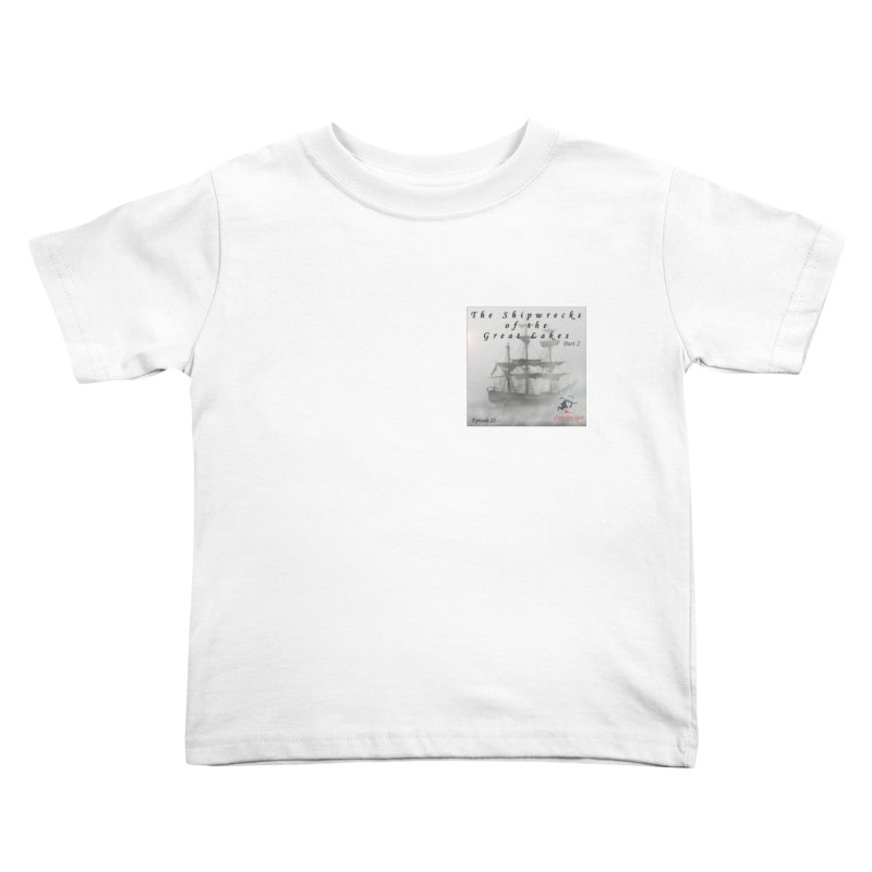 Shipwrecks of the Great Lakes - Part 2 Kids Toddler T-Shirt by The Nothing Canada Souvenir Shop