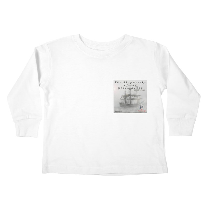 Shipwrecks of the Great Lakes - Part 2 Kids Toddler Longsleeve T-Shirt by The Nothing Canada Souvenir Shop