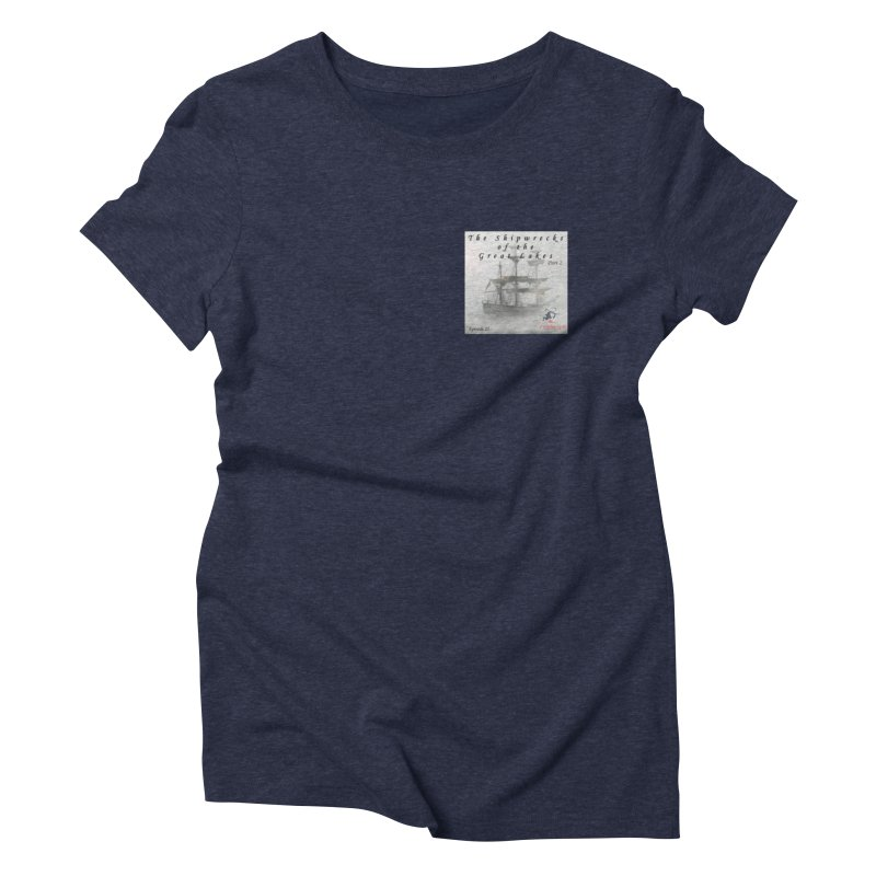 Shipwrecks of the Great Lakes - Part 2 Women's Triblend T-Shirt by The Nothing Canada Souvenir Shop