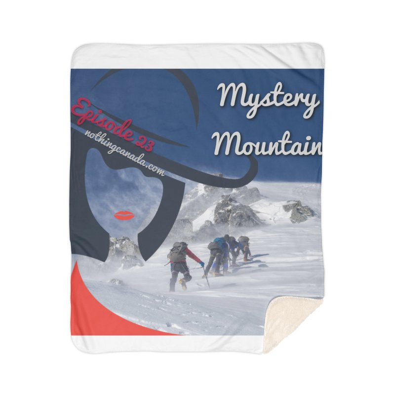 Mystery Mountain Home Sherpa Blanket Blanket by The Nothing Canada Souvenir Shop