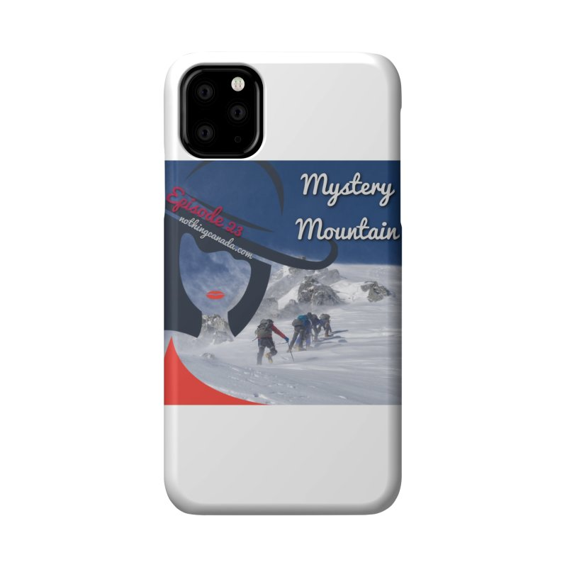 Mystery Mountain Accessories Phone Case by The Nothing Canada Souvenir Shop