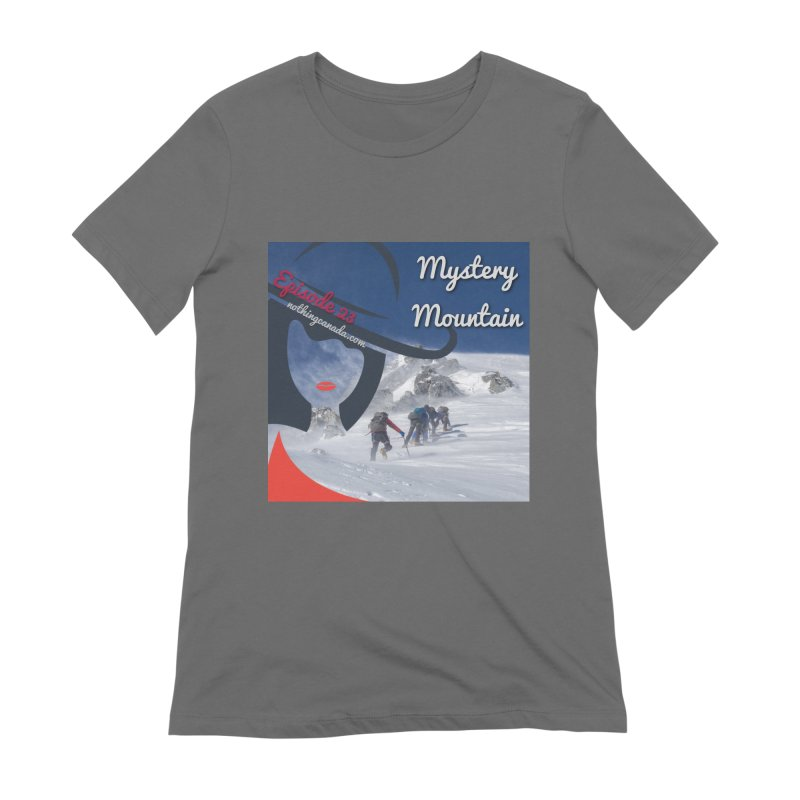 Mystery Mountain Women's T-Shirt by The Nothing Canada Souvenir Shop