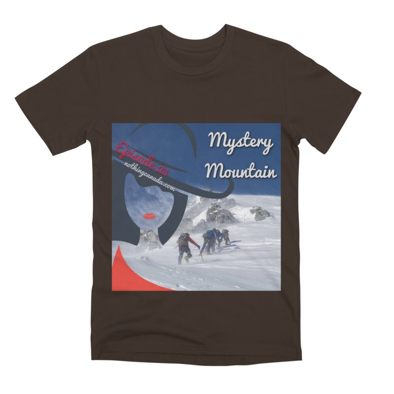 Mystery Mountain Men's Premium T-Shirt by The Nothing Canada Souvenir Shop