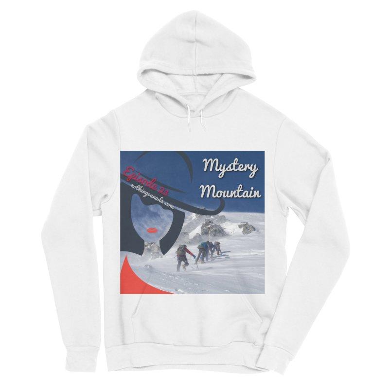 Mystery Mountain Men's Sponge Fleece Pullover Hoody by The Nothing Canada Souvenir Shop