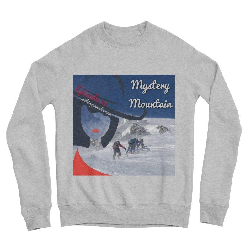 Mystery Mountain Men's Sponge Fleece Sweatshirt by The Nothing Canada Souvenir Shop