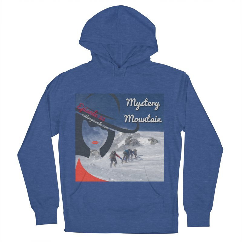 Mystery Mountain Women's French Terry Pullover Hoody by The Nothing Canada Souvenir Shop