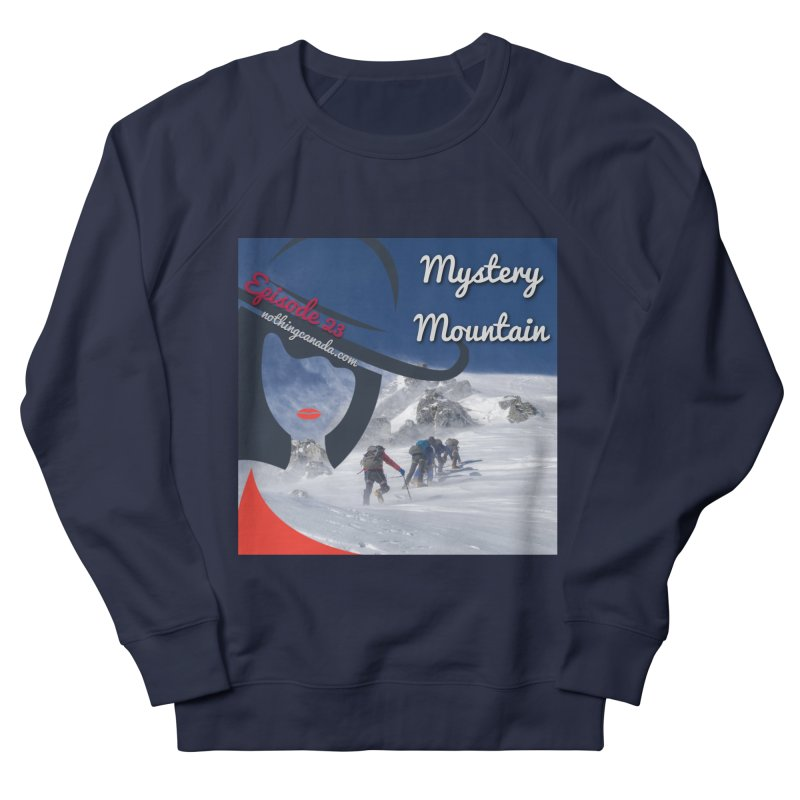 Mystery Mountain Women's French Terry Sweatshirt by The Nothing Canada Souvenir Shop