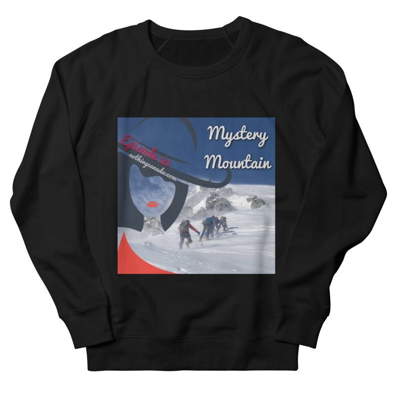 Mystery Mountain Men's French Terry Sweatshirt by The Nothing Canada Souvenir Shop