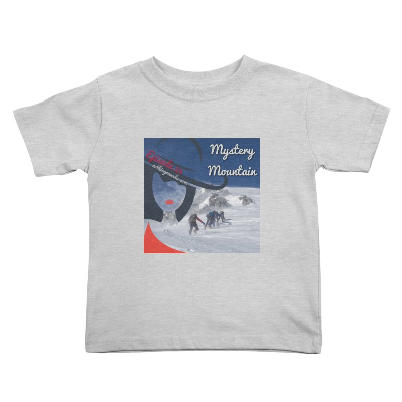 Mystery Mountain Kids Toddler T-Shirt by The Nothing Canada Souvenir Shop