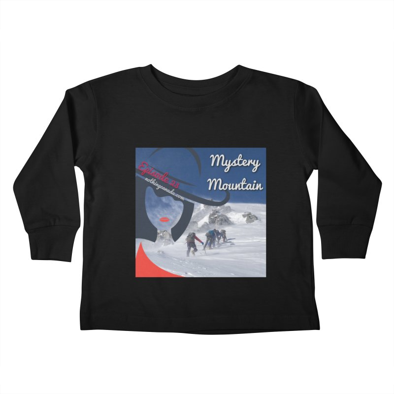 Mystery Mountain Kids Toddler Longsleeve T-Shirt by The Nothing Canada Souvenir Shop
