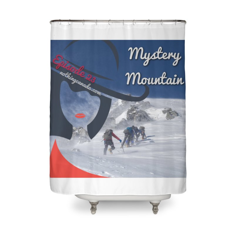 Mystery Mountain Home Shower Curtain by The Nothing Canada Souvenir Shop