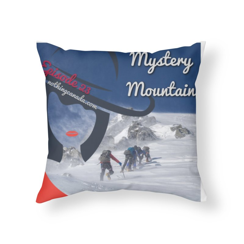 Mystery Mountain Home Throw Pillow by The Nothing Canada Souvenir Shop