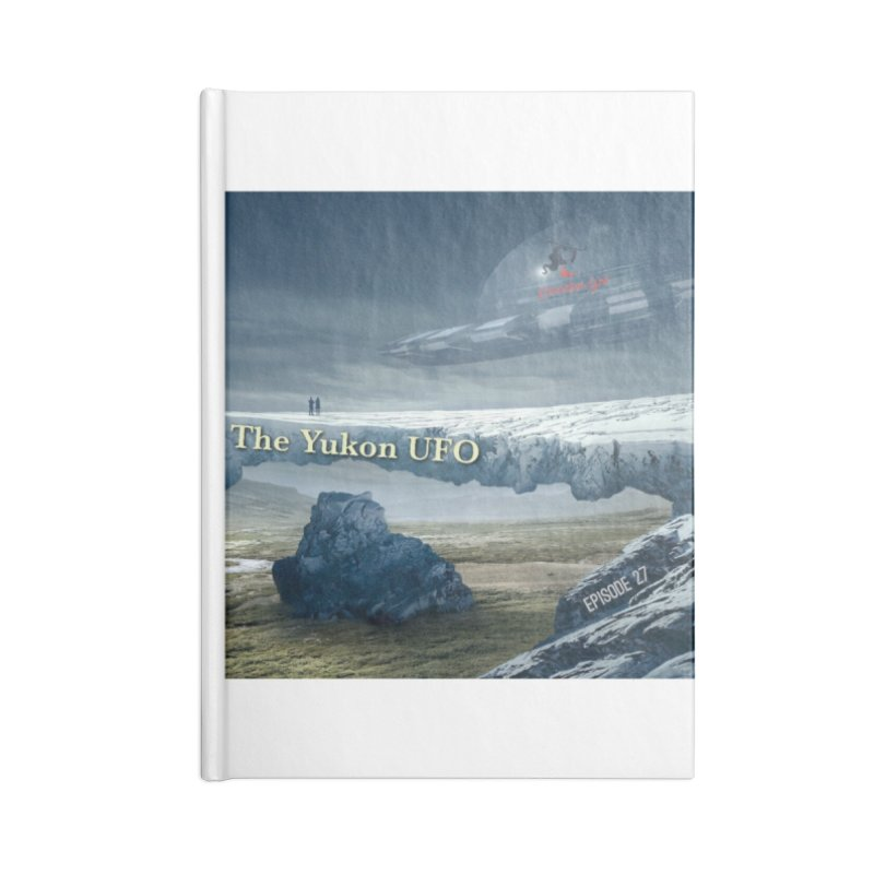 The Yukon UFO Accessories Lined Journal Notebook by The Nothing Canada Souvenir Shop