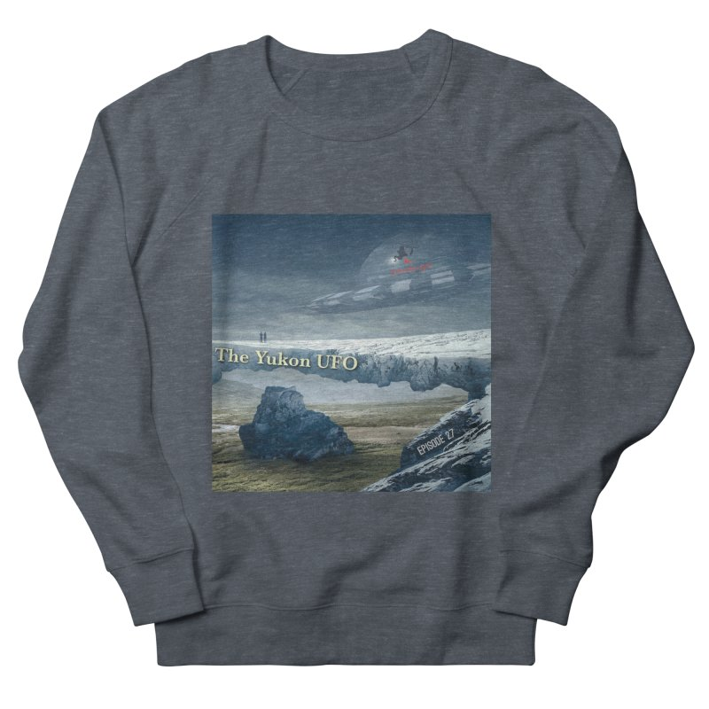 The Yukon UFO Men's French Terry Sweatshirt by The Nothing Canada Souvenir Shop
