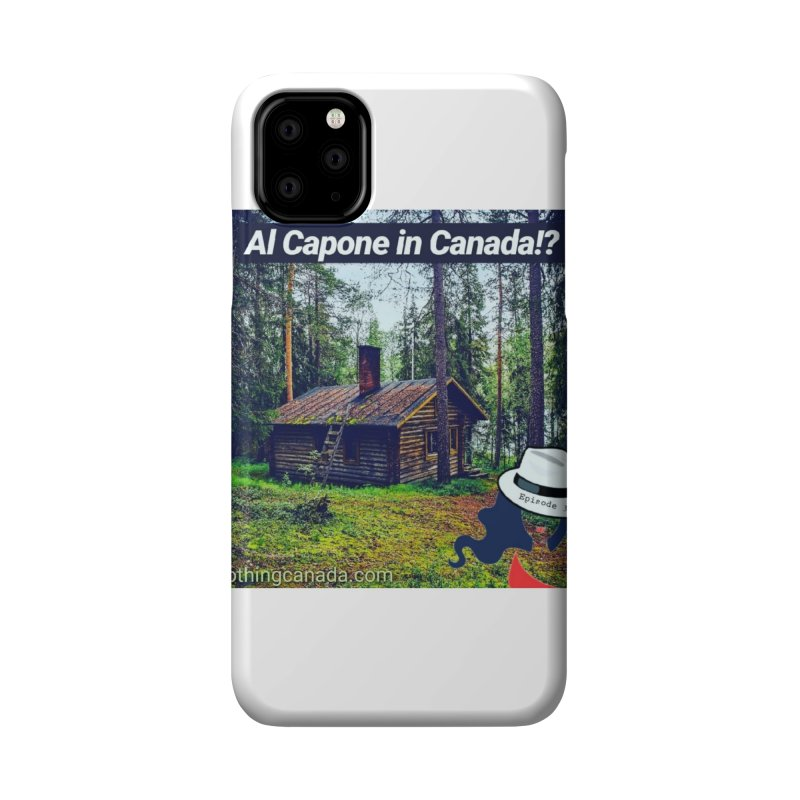 Al Capone in Canada!? Accessories Phone Case by The Nothing Canada Souvenir Shop