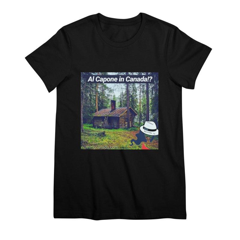Al Capone in Canada!? Women's Premium T-Shirt by The Nothing Canada Souvenir Shop