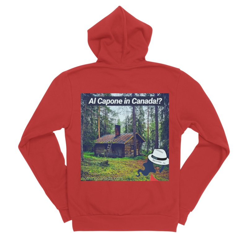 Al Capone in Canada!? Women's Zip-Up Hoody by The Nothing Canada Souvenir Shop