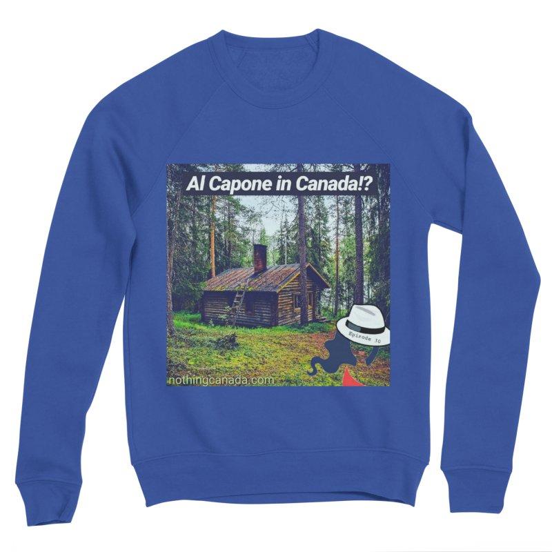 Al Capone in Canada!? Women's Sponge Fleece Sweatshirt by The Nothing Canada Souvenir Shop