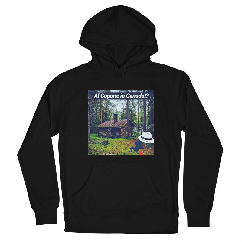 Al Capone in Canada!? Women's French Terry Pullover Hoody by The Nothing Canada Souvenir Shop