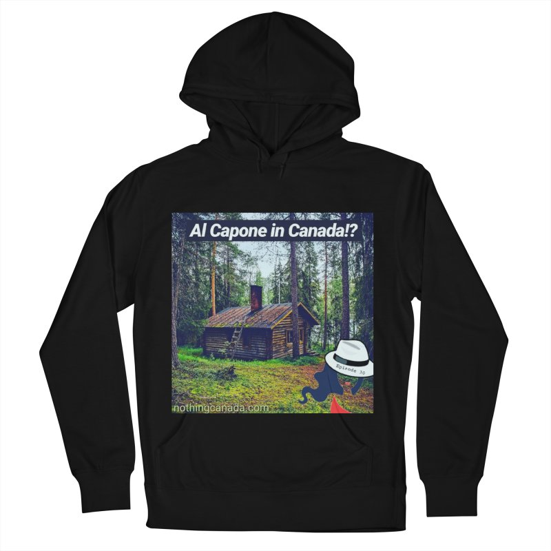 Al Capone in Canada!? Men's French Terry Pullover Hoody by The Nothing Canada Souvenir Shop