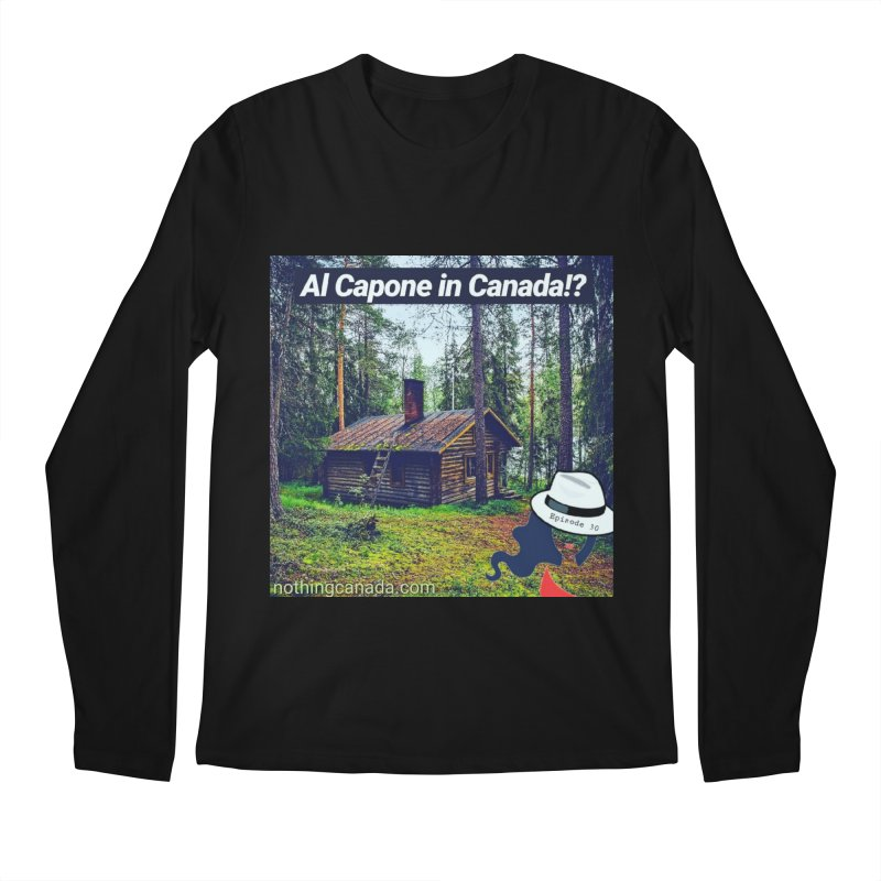 Al Capone in Canada!? Men's Regular Longsleeve T-Shirt by The Nothing Canada Souvenir Shop