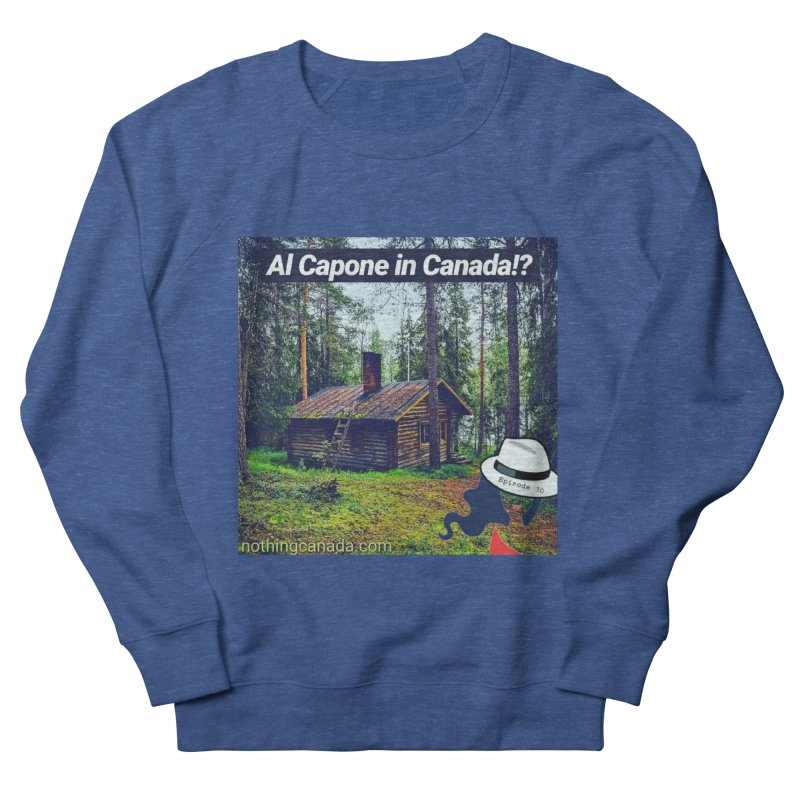 Al Capone in Canada!? Women's French Terry Sweatshirt by The Nothing Canada Souvenir Shop