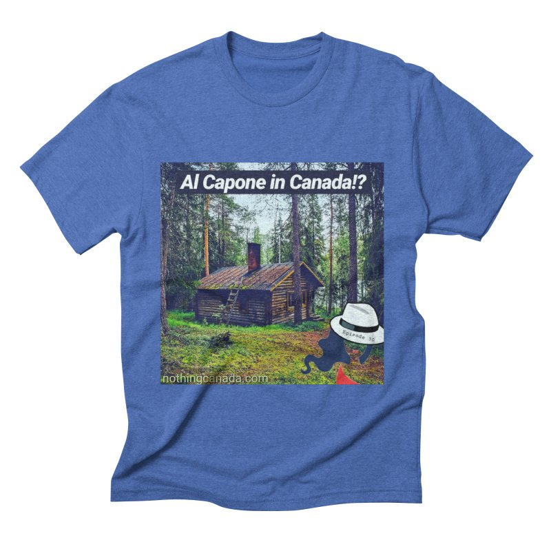 Al Capone in Canada!? Men's Triblend T-Shirt by The Nothing Canada Souvenir Shop