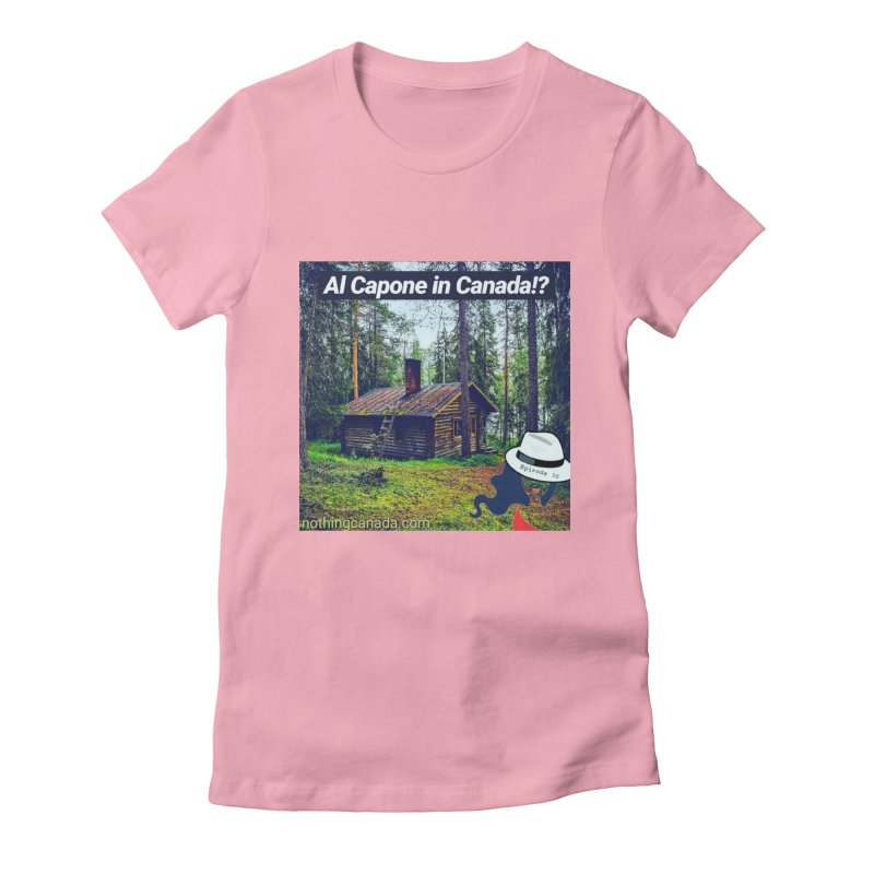 Al Capone in Canada!? Women's Fitted T-Shirt by The Nothing Canada Souvenir Shop