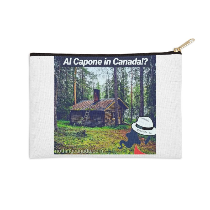 Al Capone in Canada!? Accessories Zip Pouch by The Nothing Canada Souvenir Shop
