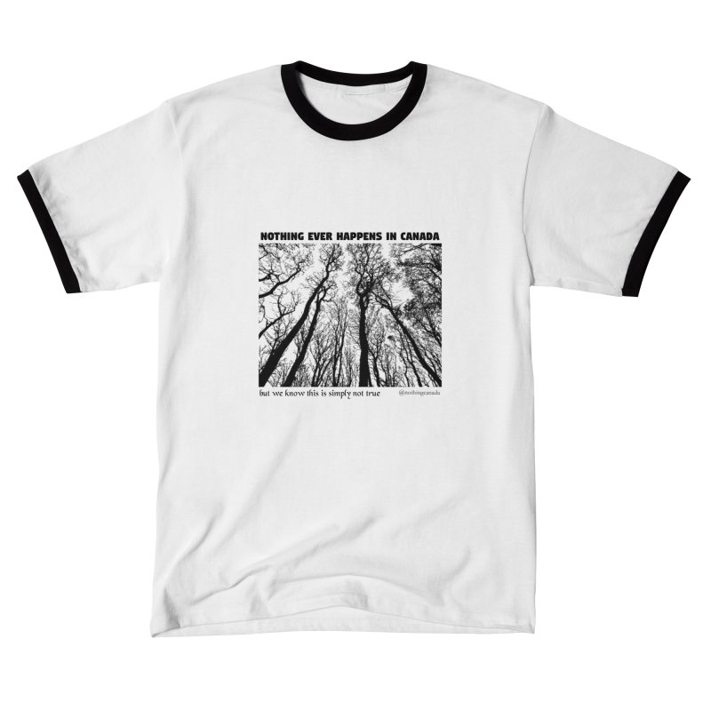 Nothing Ever Happens in Canada - Haunted Men's T-Shirt by The Nothing Canada Souvenir Shop