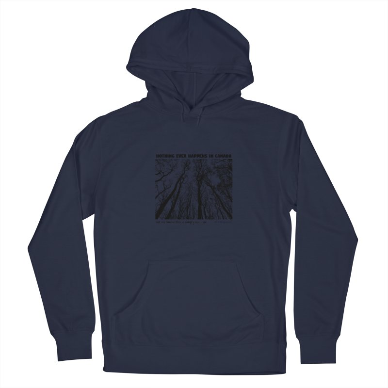 Nothing Ever Happens in Canada - Haunted Men's Pullover Hoody by The Nothing Canada Souvenir Shop