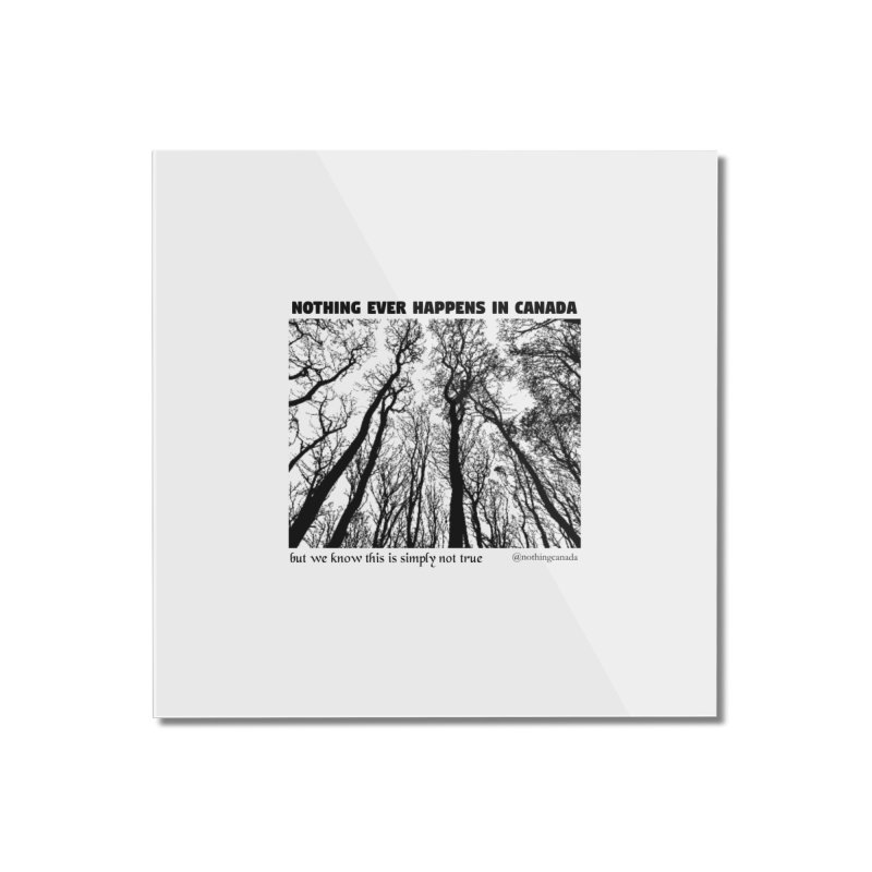 Nothing Ever Happens in Canada - Haunted Home Mounted Acrylic Print by The Nothing Canada Souvenir Shop