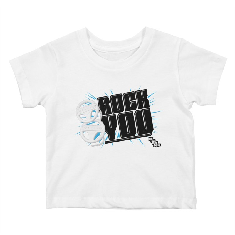 Wii Wheel Wii Wheel Rock You Kids Baby T-Shirt by NotQuiteRightDesigns