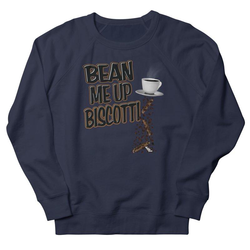 BEAN ME UP BISCOTTI Women's Sweatshirt by NotQuiteRightDesigns